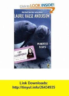 Manatee Blues #4 (Vet Volunteers) (9780142410844) Laurie Halse Anderson , ISBN-10: 0142410845  , ISBN-13: 978-0142410844 ,  , tutorials , pdf , ebook , torrent , downloads , rapidshare , filesonic , hotfile , megaupload , fileserve