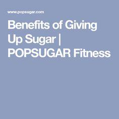Benefits of Giving Up Sugar | POPSUGAR Fitness