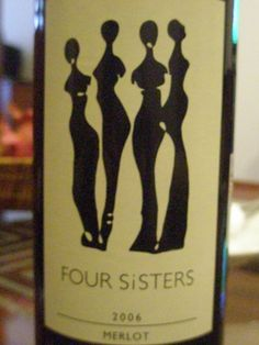 Four Sisters wine. <3