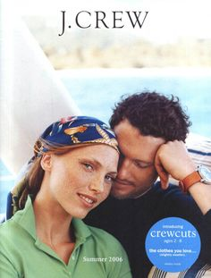 Memory Lane: Our favorite J.Crew catalog covers over the years... - Summer 2006 His look!