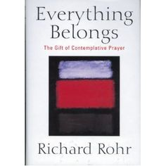 Everything Belongs  Author: Rohr, Richard  Richard Rohr, Franciscan Priest tails about contemplative prayer and cultivating spiritual life. Challenging and inspirational.  Reviewed by: Alićίa Feitzinger  http://reviewersvoice.wordpress.com/