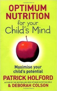 Optimum Nutrition For Your Child's Mind: Maximise your child's potential Your Child, Over The Years, My Books, Medicine, Mindfulness, Nutrition, Author, Children, Films