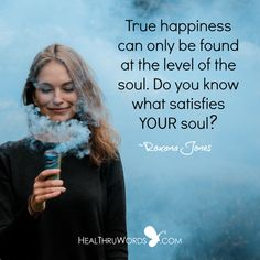What satisfies your soul? https://healthruwords.com/inspirational-pictures/soulful-happiness/ #happiness #joy #mindfulness #heartfulness #HealThruWords