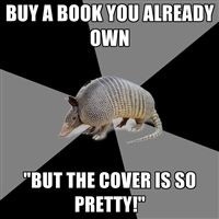 All the time.  Do you have any idea how many copies of Jane Eyre I own?