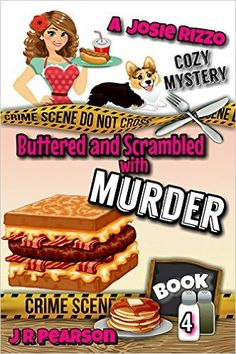 Buttered and Scrambled With Murder (A Josie Rizzo Cozy Mystery Book 4) - Kindle edition by J R Pearson. Mystery, Thriller & Suspense Kindle eBooks @ Amazon.com.