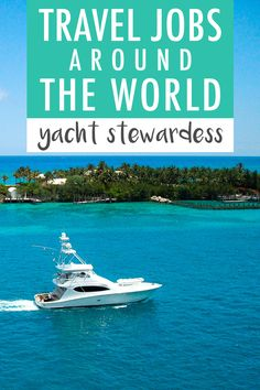 Travel Jobs Around the World: Yacht Stewardess