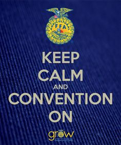 National FFA 2012 - Keep Calm & Convention On<3. Top ten in model of inivation!!!!:)))) can't wait to compete :)))