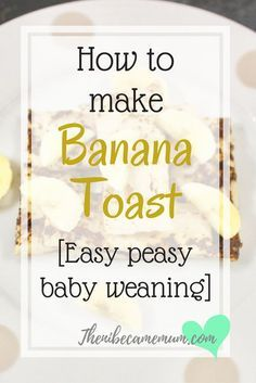 Simple recipe for making banana toast. This egg free recipe is perfect for baby led weaning. Suitable for egg allergy and vegans. Baby led weaning recipe, breakfast recipe, baby weaning ideas, introducing solids