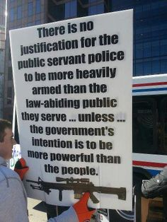 There is no justification for the public servant police to be more heavily armed than the law-abiding public they serve... unless... the government's intention is to be more powerful than the people. #SecondAmendment