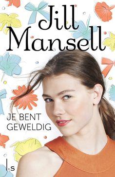 44/53 Jill Mansell - Je bent geweldig. Mijn kennismaking met deze schrijfster.