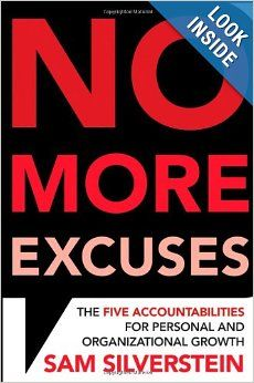 No More Excuses: The Five Accountabilities for Personal and Organizational Growth is about changing one's understanding of accountability. The word usually has a negative connotation. People associate it with many negative things such as responsibility, guilt, blame or consequence.