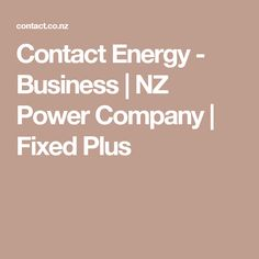 Contact Energy - Business   NZ Power Company   Fixed Plus