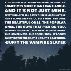 """Buffy's speech to Jonathan in """"Earshot"""" written by Joss Whedon. One of the most important speeches in the series. Image by Bryn Wittmayer, words by Joss. Life Happens, Shit Happens, Fangirl Book, Nerd Love, Stargate Atlantis, Great Tv Shows, Joss Whedon, Alyson Hannigan, Buffy The Vampire Slayer"""