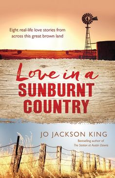 Love in a Sunburnt Country - by friend Jo Jackson King. I did the first basic edit on the book, but the publisher also provided a very capable editor and Jo is an excellent writer to start with...