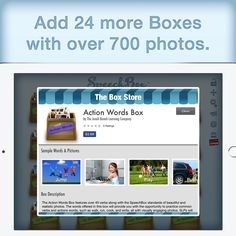 If SpeechBox's over 700 included photos isn't enough, you can add an additional 24 categories with over 700 photos from our Box store. Action Words, Box Store, Word Pictures, Curriculum, App, Education, Photos, Resume, Pictures