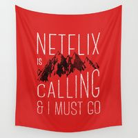 Wall Tapestry featuring Netflix is calling by Zeke Tucker