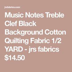Music Notes Treble Clef Black Background Cotton Quilting Fabric 1/2 YARD - jrs fabrics $14.50