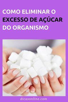 Açúcar faz mal - Como eliminar do organismo