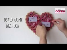 Cuore fatto con i tappi di sughero - Tutorial - YouTube