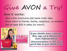 You can call, text or email me 509-760-3219  or go to www.start.avon.com use reference code:   rhastings