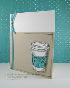 Here's a perfect blend of happiness! I LOVE coffee and I love glitter! Check out this card on my blog. :) Created by Angie Britt owner of Happily Ever Crafter; Stampin' Up! Demonstrator
