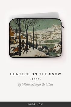 """""""Hunters on the Snow"""" by Pieter Bruegel the Elder Pieter Bruegel The Elder, Back To Black, Hunters, Laptop Sleeves, Snug, Notebook Covers"""