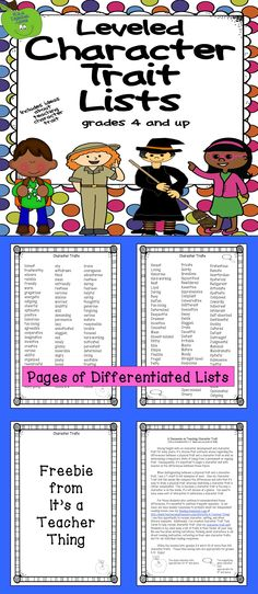 Free!  Utilize these leveled character trait lists (grades 4-6 and 6-10) with more than 300 character traits (and blank pages for adding more to the list).  It benefits students to keep a Character Trait List in their binders all year for use when responding to prompts about character, creating fictional characters for writing, and reflecting upon their own character traits.  Includes tips on teaching character trait.  Enjoy this freebie from It's a Teacher Thing.