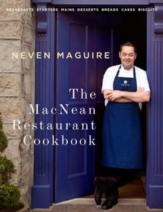 buy now This beautiful book celebrates the outstanding cooking at MacNean Restaurant in Blacklion, Co Cavan. Originally run by Neven Maguires mother, MacNeans is where Neven learned to cook . Irish Recipes, Chef Recipes, Yummy Recipes, Yummy Food, Bread Cake, Dessert Bread, Beef Rib Roast, Cookery Books, Recipes
