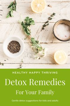 Detox Remedies For Your Family – Healthy Happy ThrivingHealthy Happy Thriving