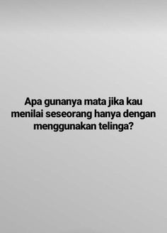 jangan menilai dari sebelah mata is part of Quotes deep - Quotes Sahabat, Rude Quotes, Quotes Lucu, Quotes Galau, Tumblr Quotes, People Quotes, Daily Quotes, Words Quotes, Book Quotes