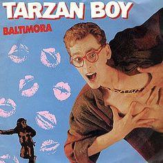 TARZAN BOY. Baltimora