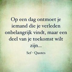 Cheer Up Quotes, Love Quotes, Inspirational Quotes, Sef Quotes, Hiding Quotes, Live Life Love, Dutch Words, Kinky Quotes, Proverbs Quotes
