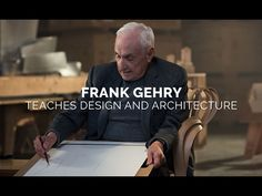 Architect Frank Gehry's Masterclass | Uncrate