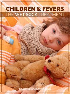 Children & Fevers. The Wet Sock Treatment | healthylivinghowto.com