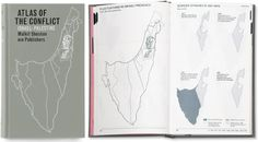 Atlas of the Conflict  Good typography and a well-planned layout sorts and illuminates the complex history of Israel and Palestine.