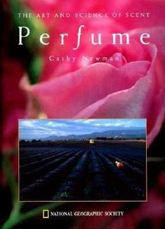 Perfume: The Art and Science of Scent by Cathy Newman