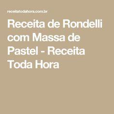 Receita de Rondelli com Massa de Pastel - Receita Toda Hora