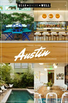 Wear + Where + Well : Travel Guide - How to Spend a Weekend in Austin on South Congress