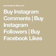 Buy Instagram Comments | Buy Instagram Followers | Buy Facebook Likes