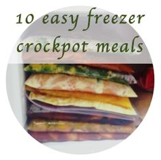 10 crockpot freezer meals. Going to do this this weekend. I'm so tired of fast food! (And cooking. Haha.)