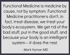 What many people are looking for is Functional Medicine...they just don't know it. Functional Medicine is, put simply, the science of creating health.