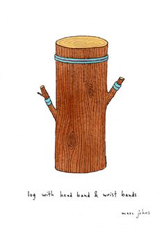 Log with Headband and Wrist Band illustration by Marc Johns