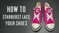 Learn how to starburst lace your shoes, very simple instruction for vans, converse and other shoes. Follow these simple tutorial to customize your shoes