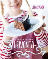 Suomen lasten leivontakirja - Tekijä: Ulla Svensk 22,10€