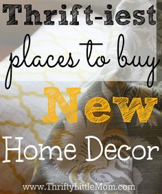 A list of the thrift-iest places in your town to re-deocrate your home in style . A list of the thrift-iest places in your town to re-deocrate your home in style and comfort! Save big and do more with your money.
