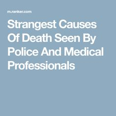Law Enforcement And Medical Professionals Describe The Strangest Causes Of Death They've Ever Seen Weird Stories, Ghost Stories, Haunted House Stories, Scary Tales, Strange Events, Thought Catalog, Urban Legends, Read Later, True Crime