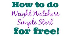 Weight Watchers is now recommending that everyone try their Simple Start program for two weeks to jump start their weight loss. The Simple Start is an easy way for you to ease into Weight Watchers …