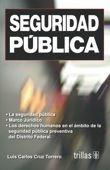 LIBROS TRILLAS: SEGURIDAD PÚBLICA