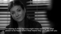 """Addison Adrianne Forbes Montgomery """"I'm starting to think that love means wanting the other person to be happy even if that means they can't stay with you."""" Private Practice Quotes"""