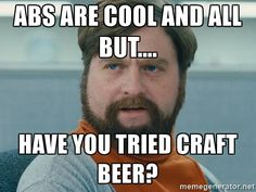 zach galifianakis dickie - Abs are cool and all but.... Have you tried craft beer?